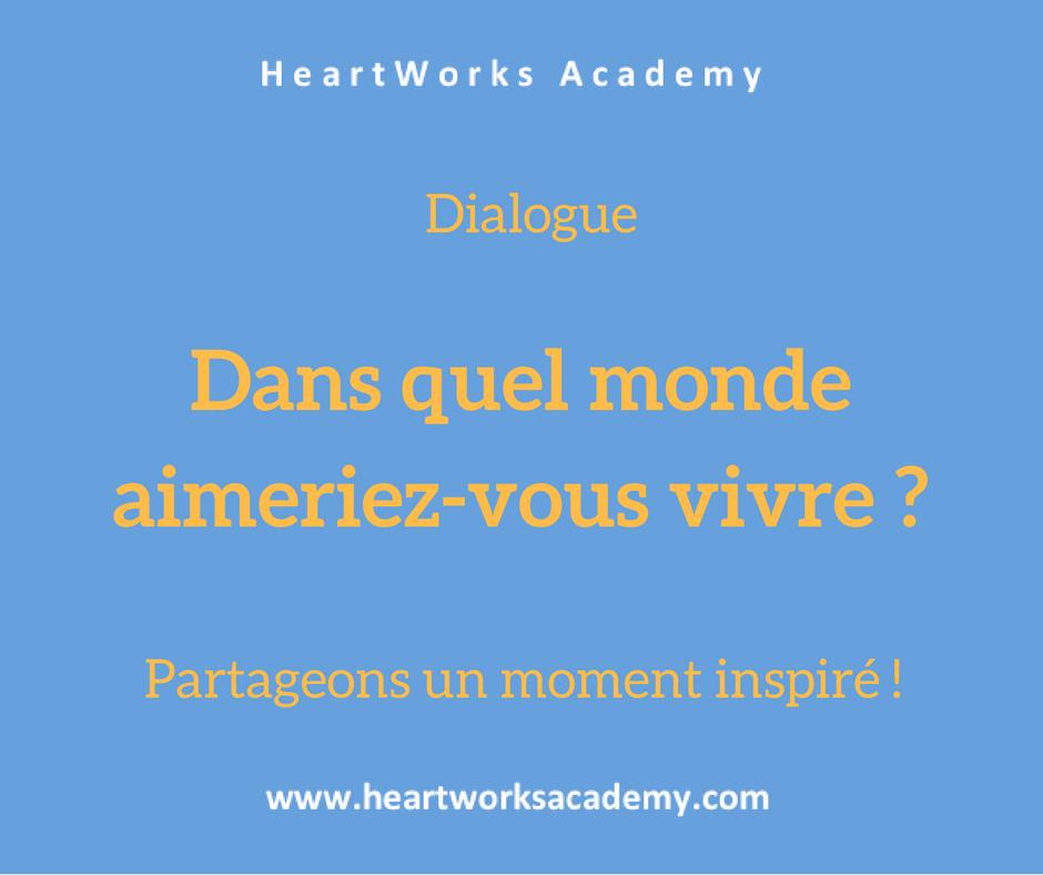 Dialogue - Transformer le monde autour de vous
