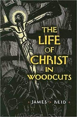 LIEF OF CHRIST IN WOODCUTS