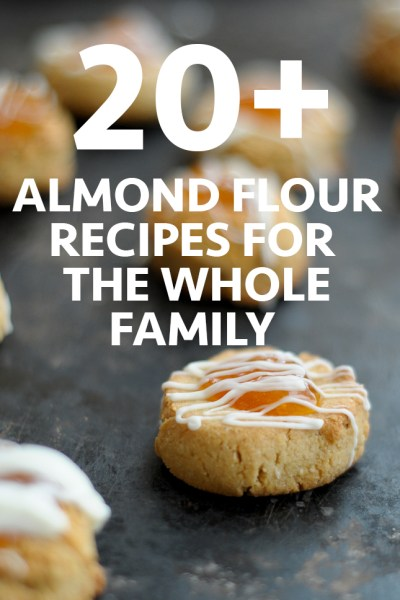 20+ Almond Flour Recipes for the Whole Family. A great round-up for those who are looking to move a little further away from flour...without sacrificing texture or flavor! #glutenfree #almondflour #bakingforkids #healthyfamily