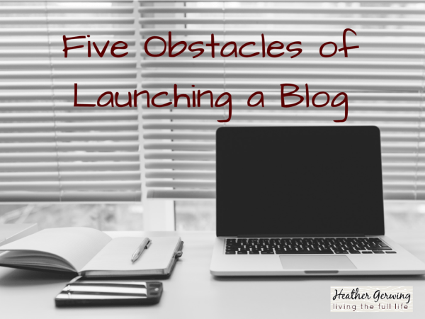 Five Obstacles of Launching a Blog