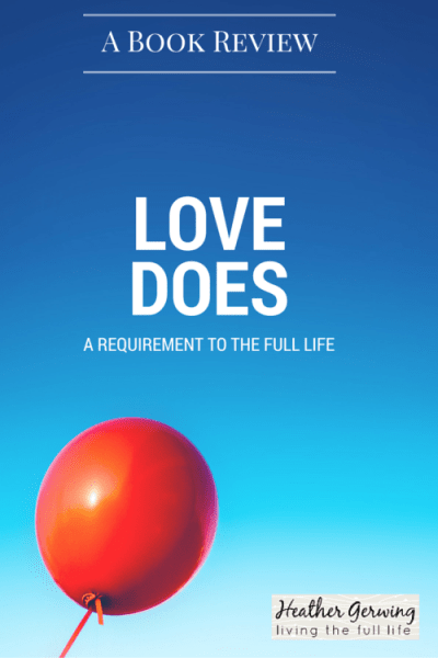 Love Does, A Requirement To The Full Life