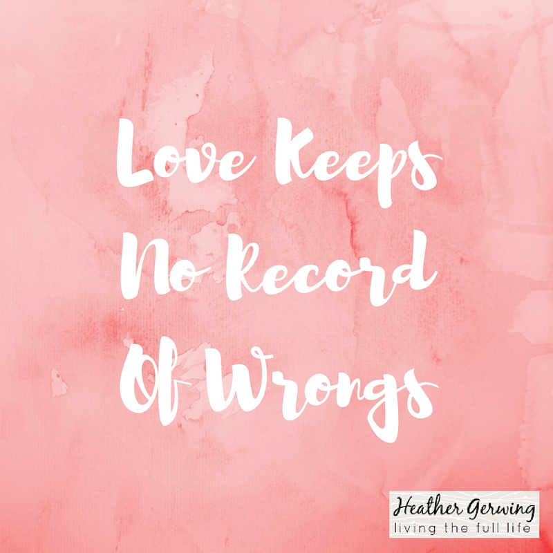 Love Keeps No Records of Wrongs