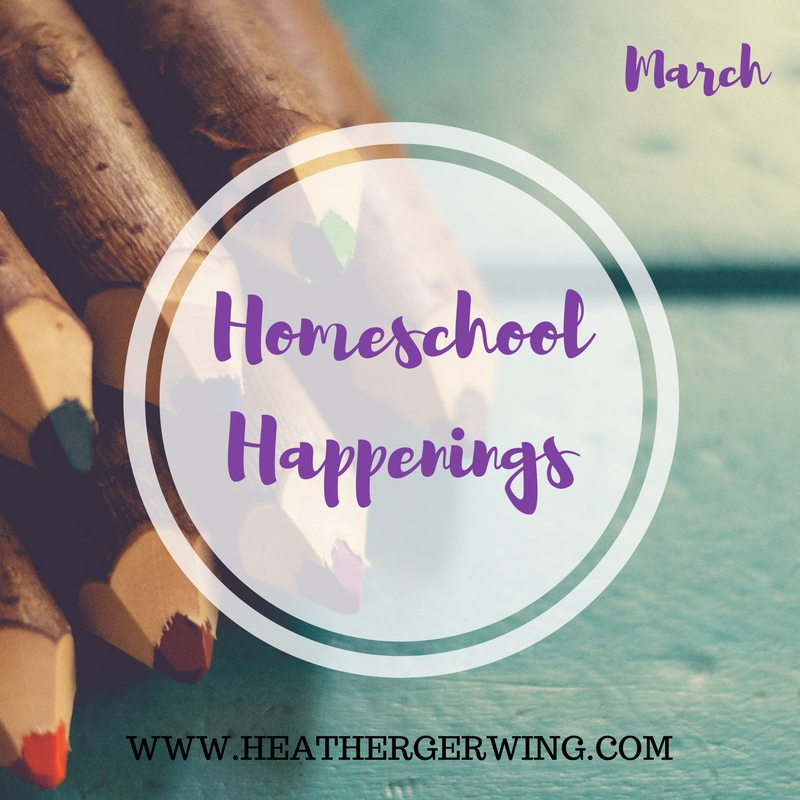Homeschool Happenings March