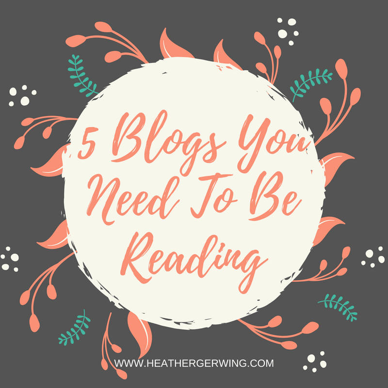 5 Blogs You Need To Be Reading
