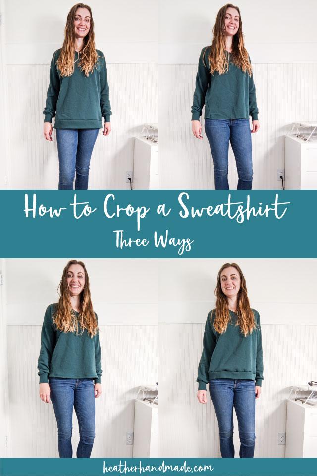 3 Ways to Crop a Sweatshirt - DIY Sewing Tutorial