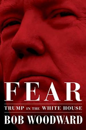 Cover: Fear - Trump in the White House by Bob Woodward