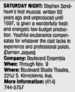 "Milwaukee Journal Sentinel notice for Saturday Night by Boulevard Theatre: ""Youthful exuberance compensates for whatever the cast lacks in experience and professional polish."""