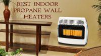Best indoor propane wall heaters | heatwhiz.com