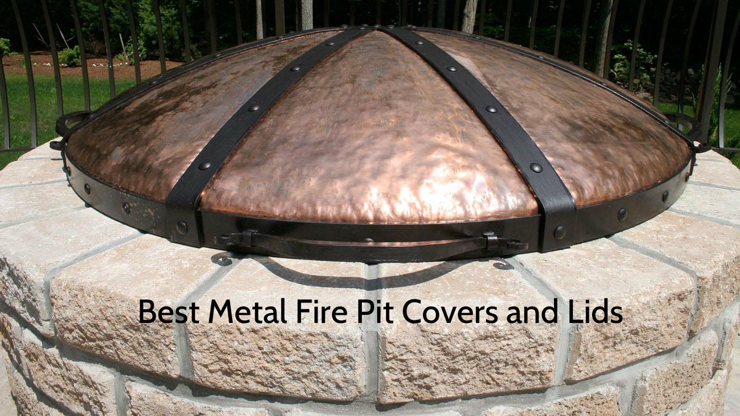 Best Metal Fire Pit Covers and Lids  heatwhizcom