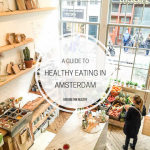 A Guide to Healthy Eating in Amsterdam: Restaurants, Delis and Cafés