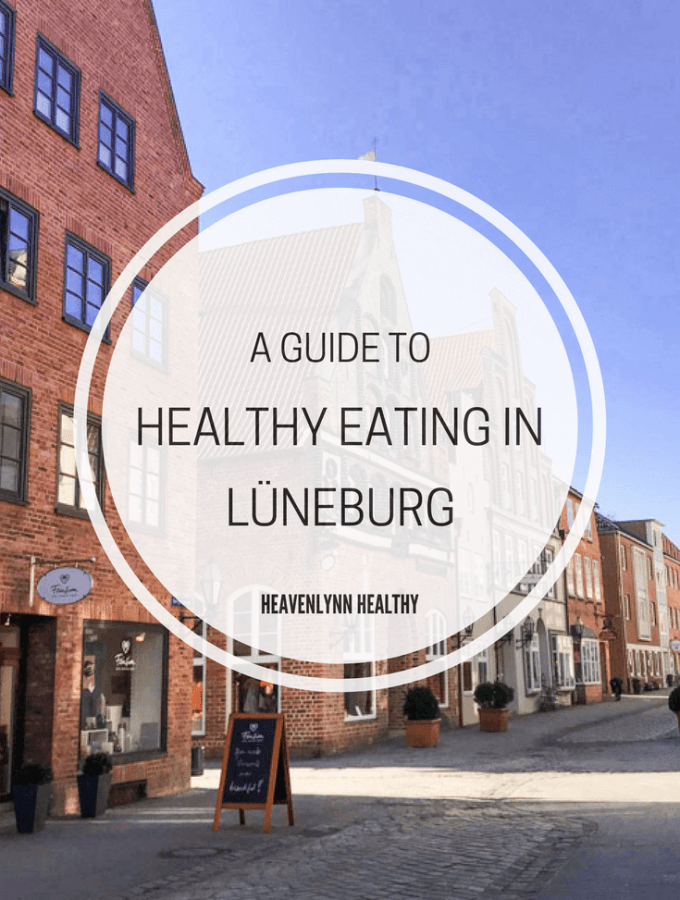 Healthy Eating in Lüneburg - heavenlynnhealthy.com