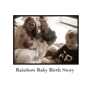 Rainbow baby birth
