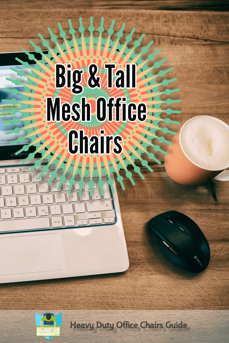 office chair tall person used power chairs for sale best big and mesh | heavy duty