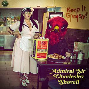 Admiral Sir Cloudesley Shovel - Keep it Greasy