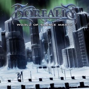 Borealis – World of Silence MMXVII