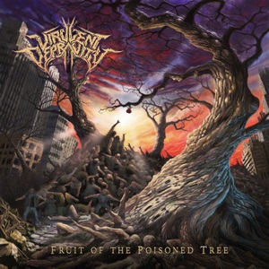 Virulent Depravity – Fruit of the Poisoned Tree