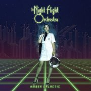 Night Flight Orchestra – Amber Galactic