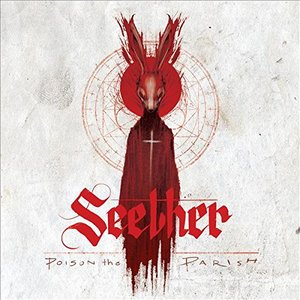 Seether – Poison the Parish