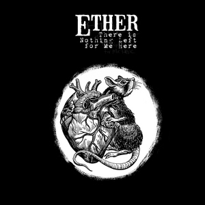 Ether - There is Nothing Left for Me Here