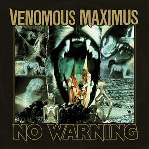 Venomous Maximus – No Warning