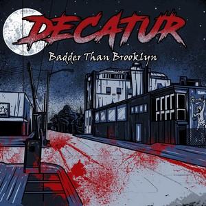 Decatur – Badder Than Brooklyn