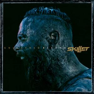 Skillet - Unleashed Beyond
