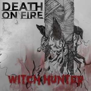 Death On Fire - Witch Hunter