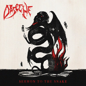 Obscene - Sermon to the Snake