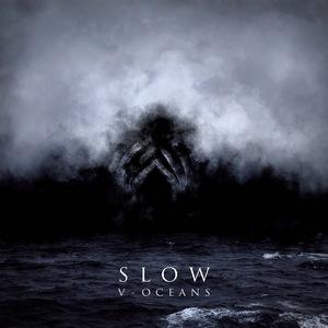 Slow – V - Oceans