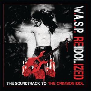 W.A.S.P. – ReIdolized (The Soundtrack to the Crimson Idol)