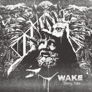 Wake - Misery Rites