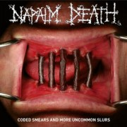 Napalm Death - Coded Smears And Other Uncommon Slurs