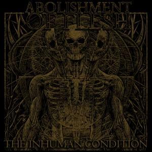 Abolishment of Flesh - The Inhuman Condition