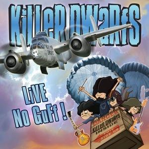 Killer Dwarfs – Live, No Guff!