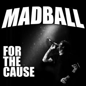 Madball - For The Cause