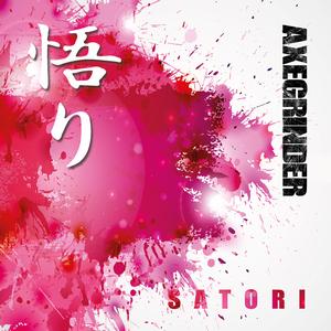 Axegrinder - Satori