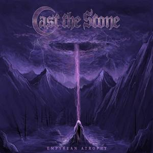 Cast the Stone -Empyrean Atrophy