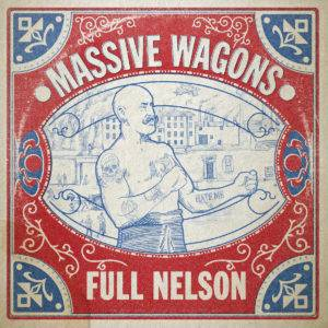 Massive Wagons – Full Nelson
