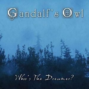 Gandalf's Owl – Who's the Dreamer?