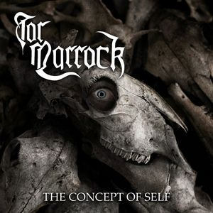 Tor Marrock - The Concept Of Self