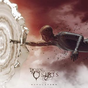 Born Of Osiris - The Simulation