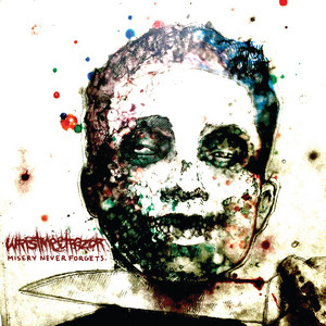 Wristmeetrazor - Misery Never Forgets