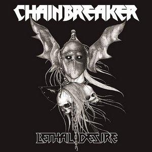 Chainbreaker – Lethal Desire