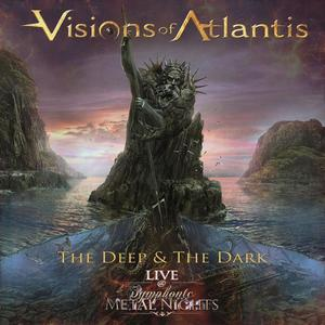Visions Of Atlantis - The Deep & The Dark: Live At Symphonic Metal Nights