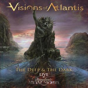Visions Of Atlantis - The Deep & The Dark: Live At Symphonic Metal Nights