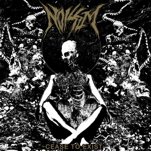 Noisem – Cease To Exist