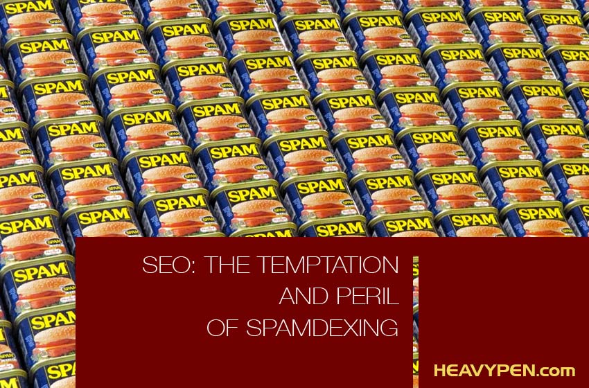 the temptation and peril of spam