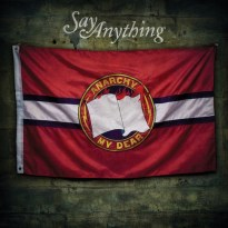 Say Anything – Anarchy, My Dear