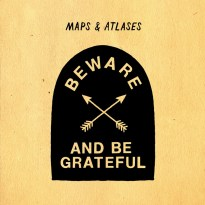 Maps & Atlases – Beware and be Grateful