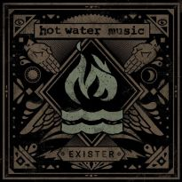 Hot Water Music – Exister